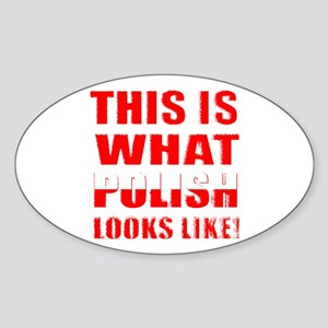 This is what Polish looks lik Oval Sticker