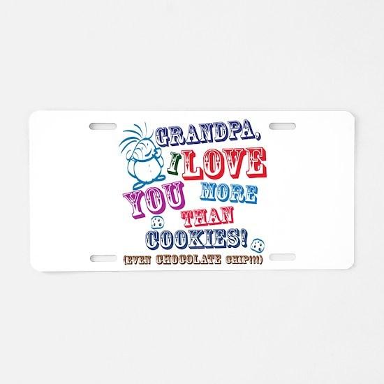 Grandpa I Love You More Than Cookies! Aluminum Lic