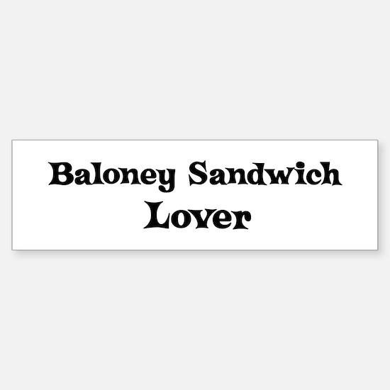 Baloney Sandwich lover Bumper Bumper Bumper Sticker