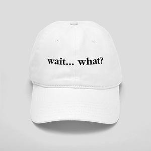 Wait What Baseball Cap