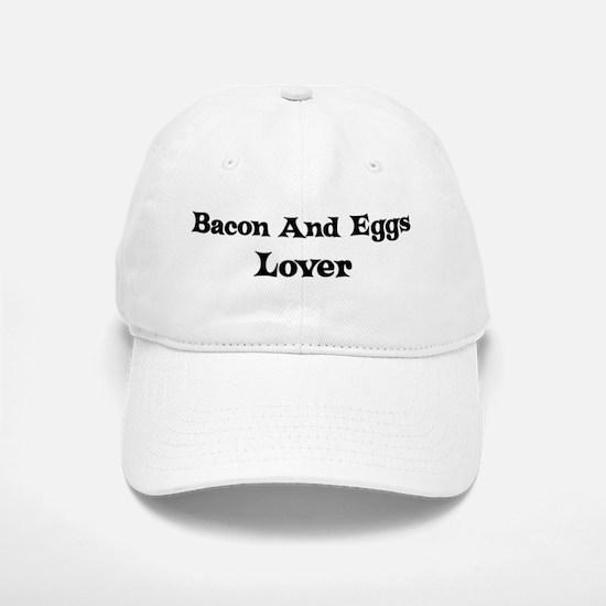 Bacon And Eggs lover Baseball Baseball Cap