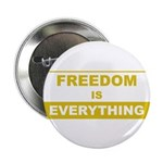 "Freedom is Everything 2.25"" Button (100 pack)"