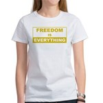 Freedom is Everything Women's T-Shirt