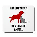 Proud Parent of a Rescue Animal Mousepad