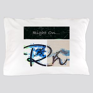 Right On Night Pillow Case