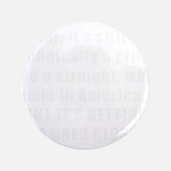 "Still not a crime - Dark colors 3.5"" Button"