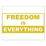 Freedom is Everything Small Poster