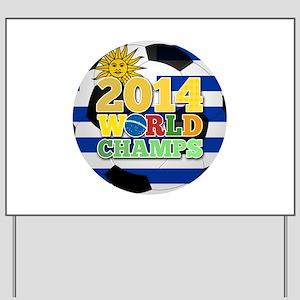 2014 World Champs Ball - Uruguay Yard Sign