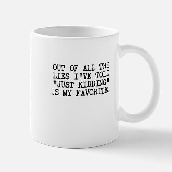 Just kidding Lies Mugs