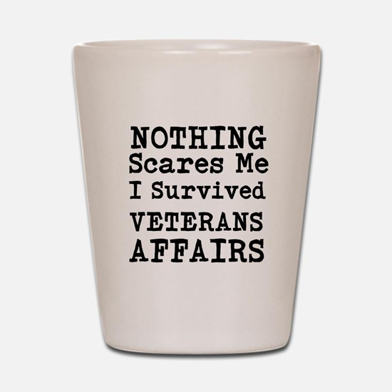 Nothing Scares Me I Survived Veterans Affairs Shot