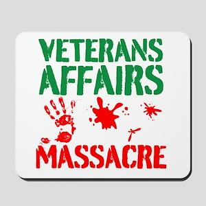 Veterans Affairs Massacre Mousepad