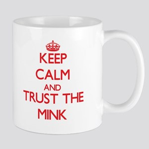 Keep calm and Trust the Mink Mugs