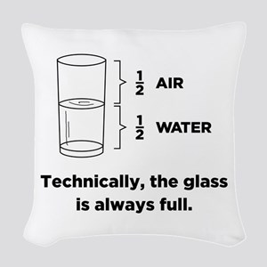 Technically, The Glass Is Woven Throw Pillow