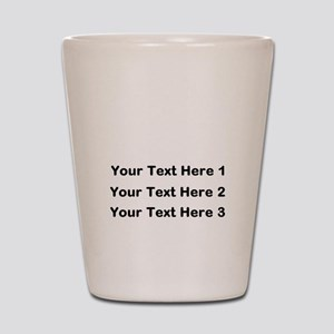 Make Personalized Gifts Shot Glass