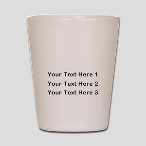 Make Personalized Gifts Shot Glass
