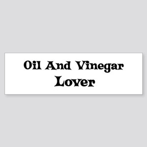 Oil And Vinegar lover Bumper Sticker