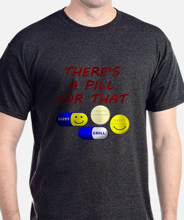 There's A Pill For That T-Shirt