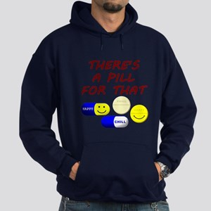 There's A Pill For That Hoodie (dark)