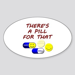 There's A Pill For That Sticker (Oval)
