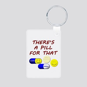 There's A Pill For That Aluminum Photo Keychain