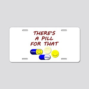 There's A Pill For That Aluminum License Plate