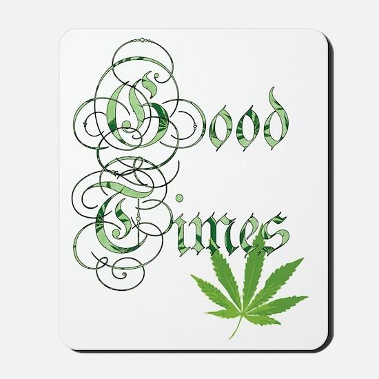 Marijuana Good Times Mousepad