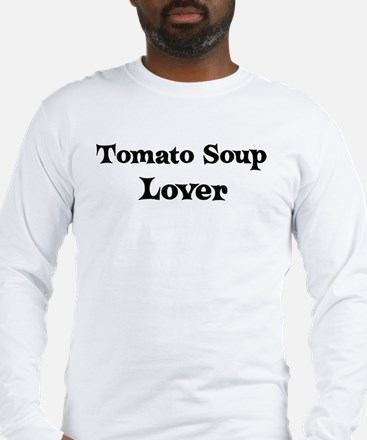 Tomato Soup lover Long Sleeve T-Shirt