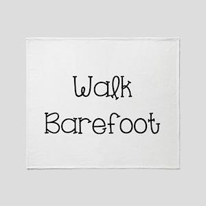 Walk Barefoot Throw Blanket