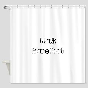 Walk Barefoot Shower Curtain
