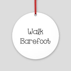 Walk Barefoot Ornament (Round)
