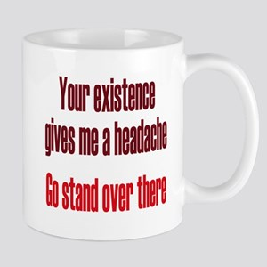 Headache Existence Mugs