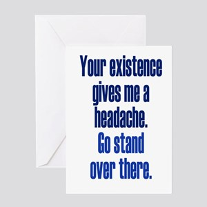 Headache Existence Greeting Cards