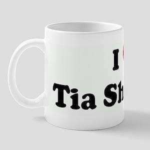I Love Tia Shannon Mug