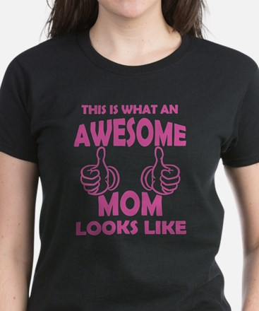Awesome Mom Looks Like T-Shirt