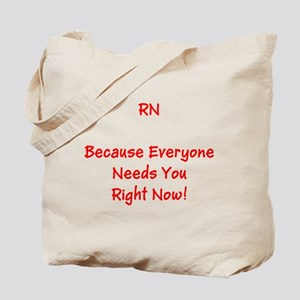 Funny RN Nurse Means Right Now Tote Bag
