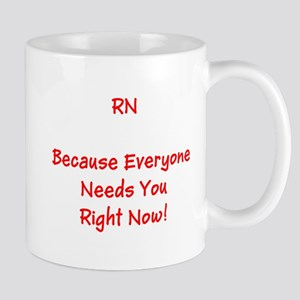 Funny RN Nurse Means Right Now Mugs