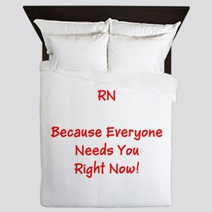 Funny RN Nurse Means Right Now Queen Duvet