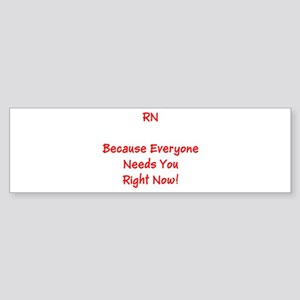 Funny RN Nurse Means Right Now Bumper Sticker
