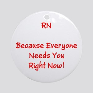Funny Rn Nurse Means Right Now Ornament (round)