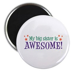 My Big Sister is Awesome Magnet