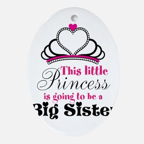 Big Sister to be Princess Ornament (Oval)