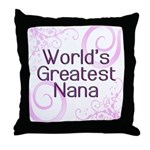 World's Greatest Nana Throw Pillow
