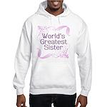 World's Greatest Sister Hooded Sweatshirt
