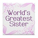 World's Greatest Sister Tile Coaster
