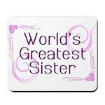 World's Greatest Sister Mousepad