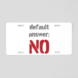 Default Answer Aluminum License Plate