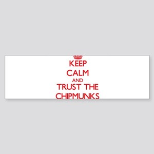 Keep calm and Trust the Chipmunks Bumper Sticker