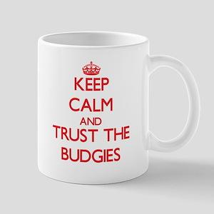 Keep calm and Trust the Budgies Mugs