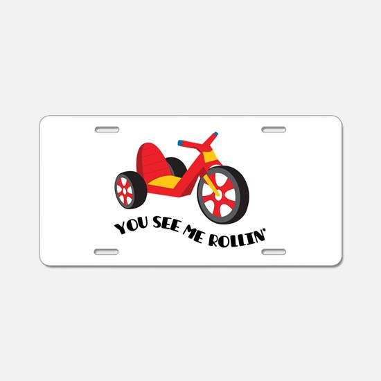 YOU SEE ME ROLLIN Aluminum License Plate