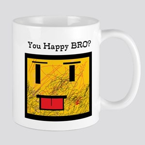 YOU HAPPY BRO? Mugs